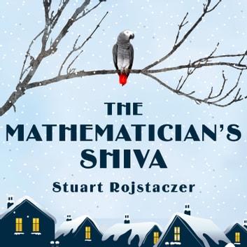 The Mathematician's Shiva audiobook by Stuart Rojstaczer