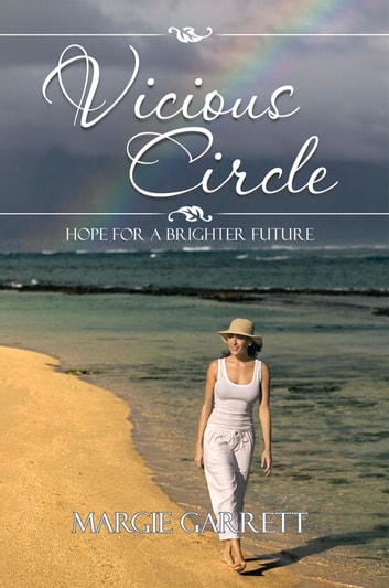 Vicious Circle - Hope for a Brighter Future ebook by Margie Garrett