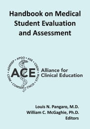 Handbook on Medical Student Evaluation and Assessment ebook by Alliance for Clinical Education