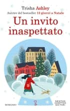 Un invito inaspettato eBook by Trisha Ashley