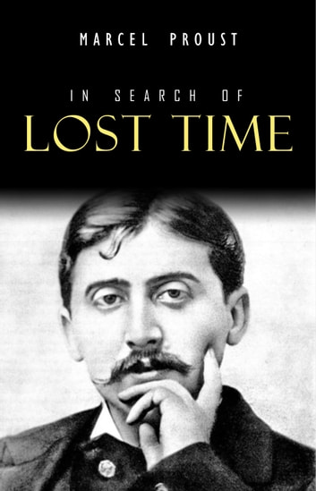 In Search of Lost Time [volumes 1 to 7] eBook by Marcel Proust