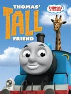 Thomas' Tall Friend (Thomas & Friends) ebook by Reverend W Awdry