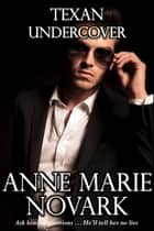 Texan Undercover ebook by Anne Marie Novark