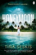 The Honeymoon ebook by Tina Seskis