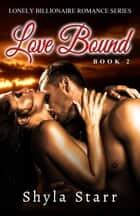 Love Bound ebook by Shyla Starr