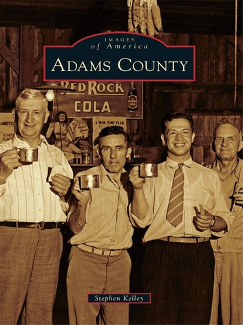 Adams County ebook by Stephen Kelley