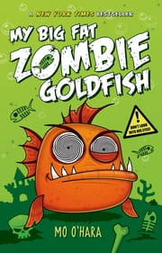 My Big Fat Zombie Goldfish ebook by Mo O'Hara,Marek Jagucki