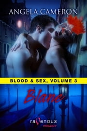 Blood And Sex Volume 3: Blane ebook by Angela Cameron