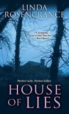 House of Lies ebook by Linda Rosencrance