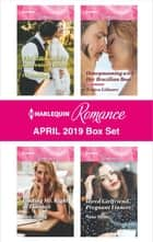 Harlequin Romance April 2019 Box Set - The Billionaire's Convenient Bride\Honeymooning with Her Brazilian Boss\Finding Mr. Right in Florence\Hired Girlfriend, Pregnant Fiancée? eBook by Liz Fielding, Jessica Gilmore, Kate Hardy,...
