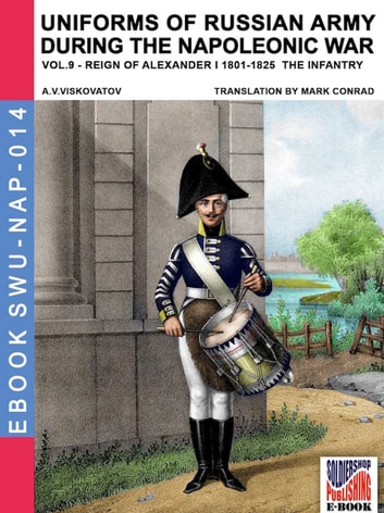 Uniforms of Russian army during the Napoleonic war Vol. 9 ebook by Aleksandr Vasilevich Viskovatov