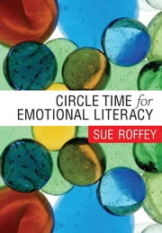 Circle Time for Emotional Literacy ebook by Sue Roffey