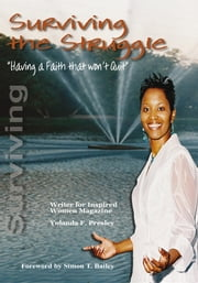 Surviving the Struggle - Having a Faith that Won't Quit ebook by Yolanda F. Presley