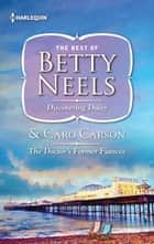 Discovering Daisy & The Doctor's Former Fiancée ebook by Betty Neels, Caro Carson