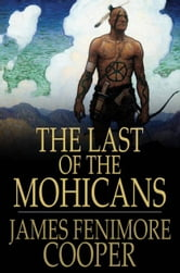 The Last of the Mohicans - A Narrative of 1757 ebook by James Fenimore Cooper