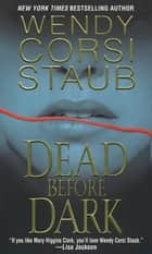 Dead Before Dark 電子書 by Wendy   Corsi Staub
