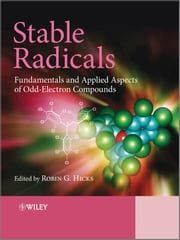 Stable Radicals - Fundamentals and Applied Aspects of Odd-Electron Compounds ebook by Robin Hicks