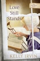 Love Still Stands eBook by Kelly Irvin