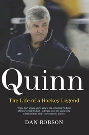 Quinn - The Life of a Hockey Legend ebook by Dan Robson