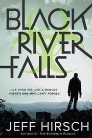 Black River Falls ebook by Jeff Hirsch