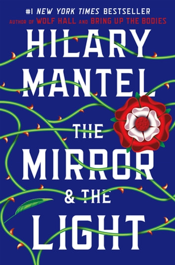 The Mirror & the Light ebook by Hilary Mantel