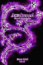 Awakened (Cursed Magic Series: Book Two) ebook by Casey Odell