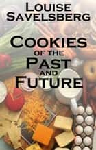 Cookies of the Past and Future ebook by Louise Savelsberg