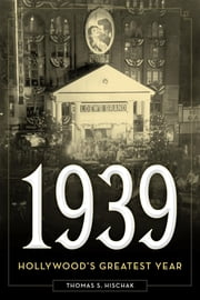 1939 - Hollywood's Greatest Year ebook by Kobo.Web.Store.Products.Fields.ContributorFieldViewModel