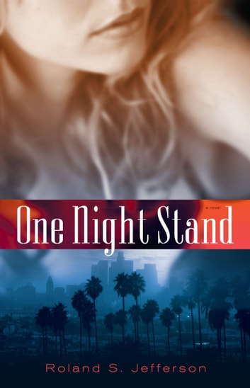 One Night Stand - A Novel ebook by Roland S. Jefferson