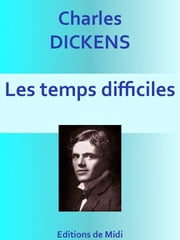 Les Temps difficiles - Edition Intégrale ebook by Charles DICKENS