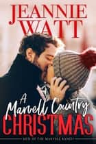 A Marvell Country Christmas ebook by Jeannie Watt