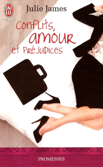 Conflits, Amour et Préjudices ebook by Julie James