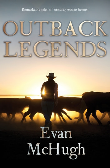 Outback Legends ebook by Evan McHugh