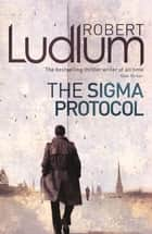 The Sigma Protocol ebook by