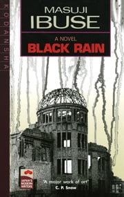 Black Rain ebook by Masuji Ibuse,John Bester