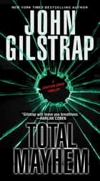 Total Mayhem ebook by John Gilstrap