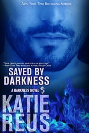 Saved by Darkness ebook by Katie Reus