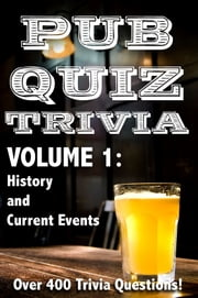 Pub Quiz Trivia: Volume 1 - History and Current Events ebook by Bryan Young