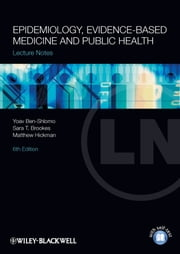Lecture Notes: Epidemiology, Evidence-based Medicine and Public Health ebook by Yoav Ben-Shlomo,Sara Brookes,Matthew Hickman
