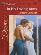 In His Loving Arms ebook by Cindy Gerard