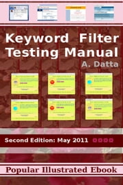 Keyword Filter Testing Manual ebook by A. Datta