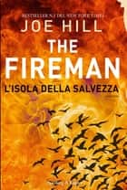 The Fireman l'isola della salvezza eBook by Joe Hill