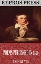 Poems Published in 1820 ebook by John Keats