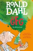 The GFG: The Guid Freendly Giant - The BFG in Scots eBook by Roald Dahl, Susan Rennie