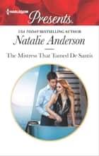 The Mistress That Tamed De Santis eBook by Natalie Anderson