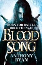 Blood Song - Book 1 of Raven's Shadow ebook by Anthony Ryan