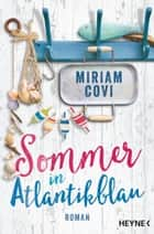 Sommer in Atlantikblau - Roman ebook by Miriam Covi