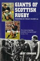 Giants Of Scottish Rugby ebook by Jeff Connor