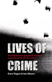 Lives Of Crime ebook by I Munro,G Tippet