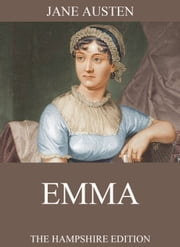 Emma - Fully Illustrated Extended Edition ebook by Jane Austen,Hugh Thomson